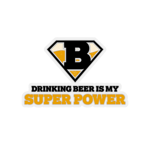 Drinking Beer Is My Super Power (Sticker)