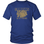 Camping Is In Tents (T-Shirt)