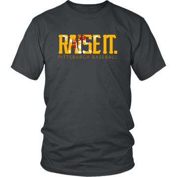 Raise It. (T-Shirt)
