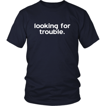 Looking for Trouble (T-Shirt)