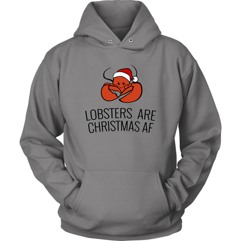 Lobsters are Christmas AF (Hoodie)