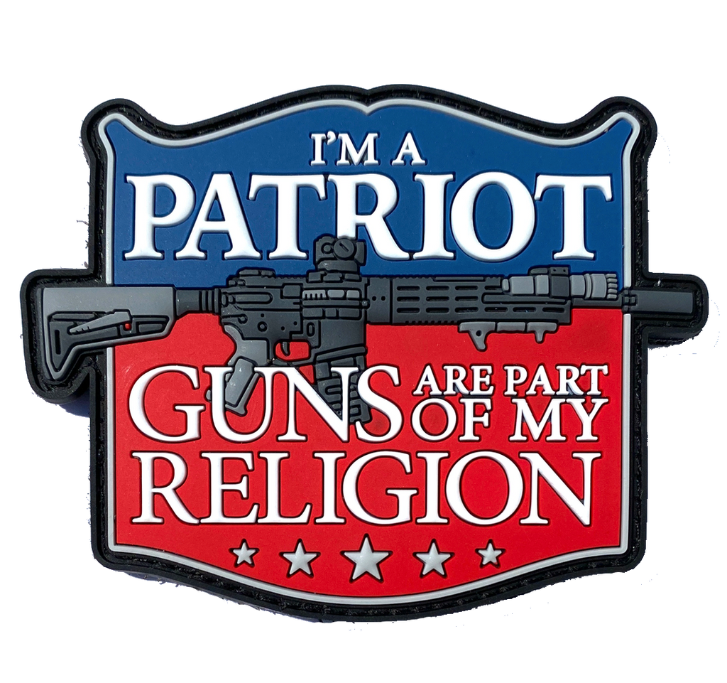 I'm a Patriot, guns are part of my religion - Patch