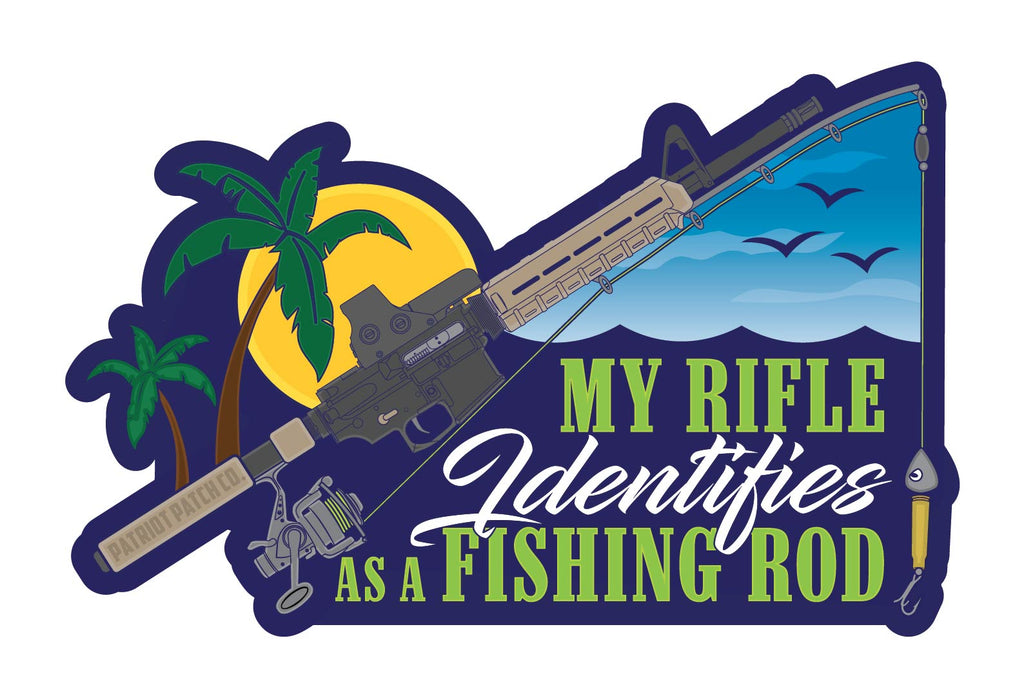 My Rifle Identifies as a Fishing Rod Stickers