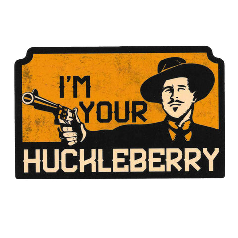 I'm Your Huckleberry Stickers