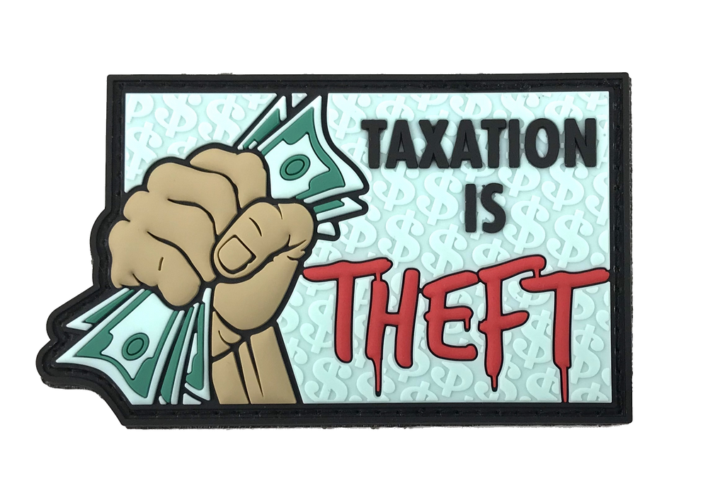 Taxation is Theft - Patch