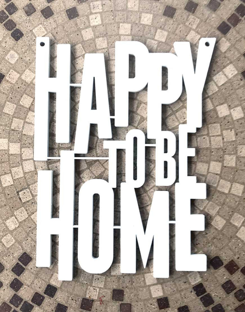 ABN Happy to be Home Text Sign - A. B. Newton and Company