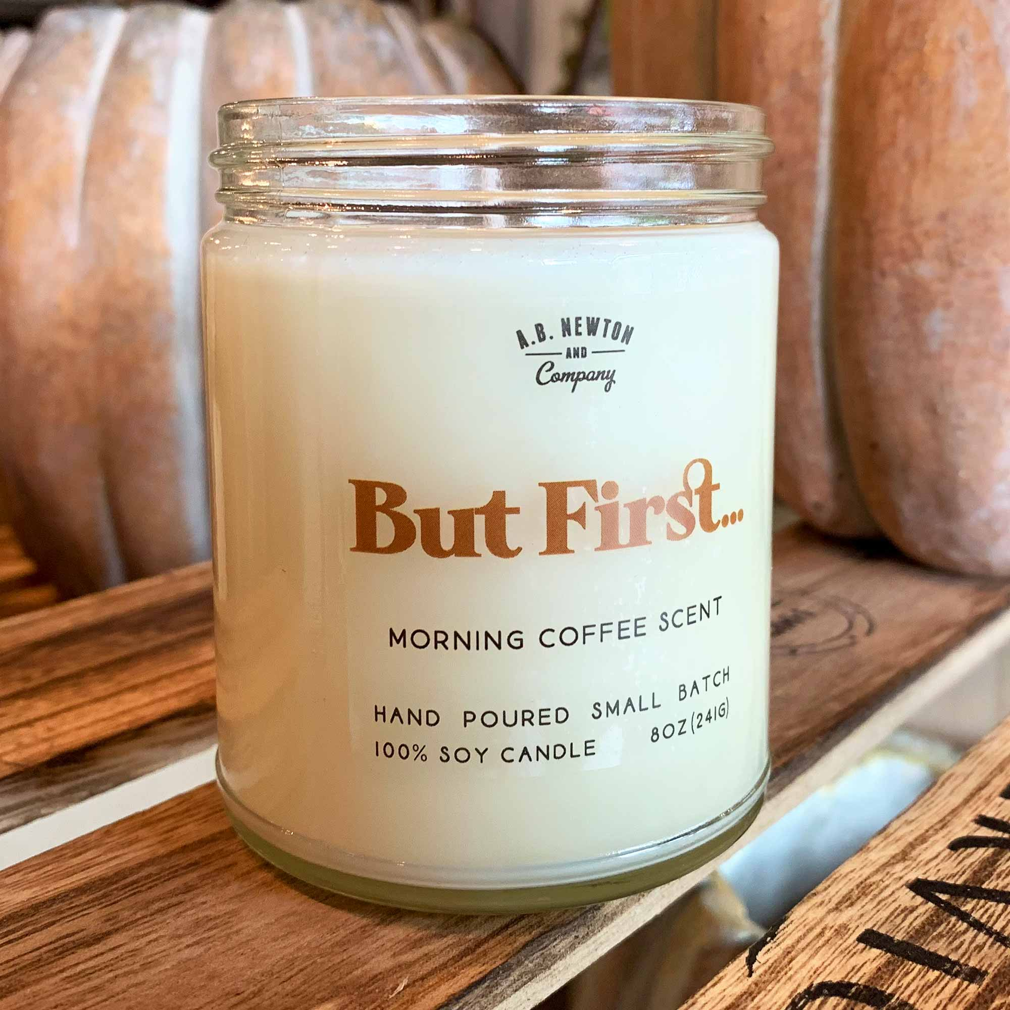 But First Morning Coffee Scented 8oz Soy Candle Hand Poured Small Batch - A. B. Newton and Company