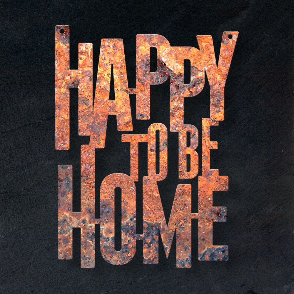 Happy To Be Home Rustic Steel Sign - A. B. Newton and Company