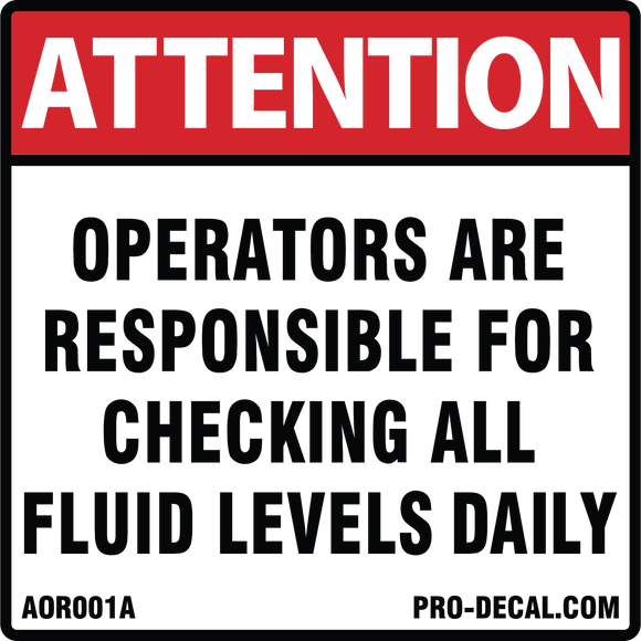 Attention operators are responsible fluid level safety and warning decal