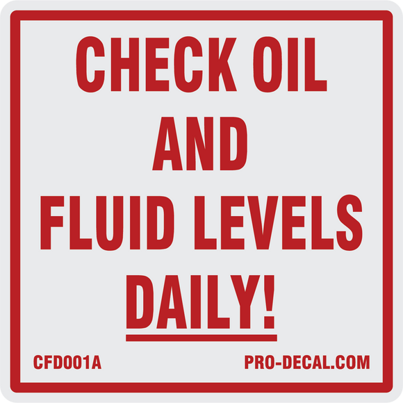 Check oil and fluid levels daily