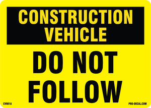 construction vehicle do not follow safety and warning decal