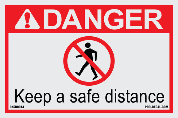 Danger keep a safe distance