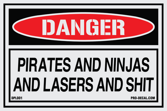 Danger pirates and ninjas and lasers and sh*t