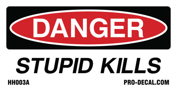 danger stupid kills hart hat sticker