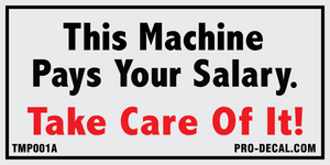 This machine pays your salary safety and warning decal