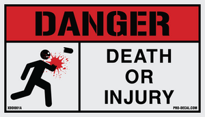 Danger death or injury humorous decal