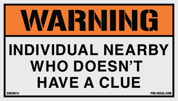 Warning Individual Nearby Who Doesn't Have a Clue humorous decal