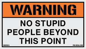 Warning no stupid people beyond this point humorous decal