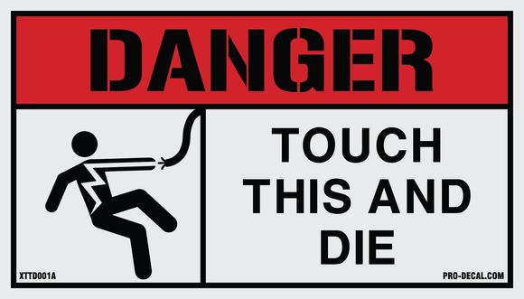 Danger touch this and die humorous decal