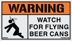 Warning watch for flying beer cans humorous decal
