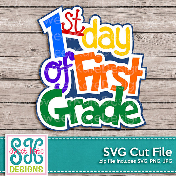 1st Day of First Grade SVG - Sweet Kate Designs