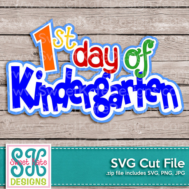 1st Day of Kindergarten SVG - Sweet Kate Designs