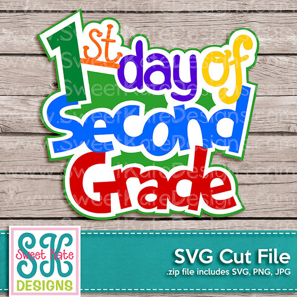 1st Day of Second Grade SVG - Sweet Kate Designs