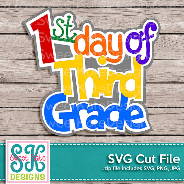 1st Day of Third Grade SVG - Sweet Kate Designs