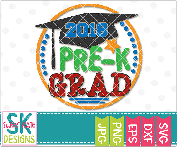 2018 Pre-K Grad SVG DXF EPS PNG JPG - Sweet Kate Designs