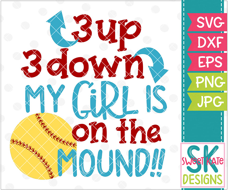 3 up 3 down My Girl is on the Mound SVG DXF EPS PNG JPG - Sweet Kate Designs