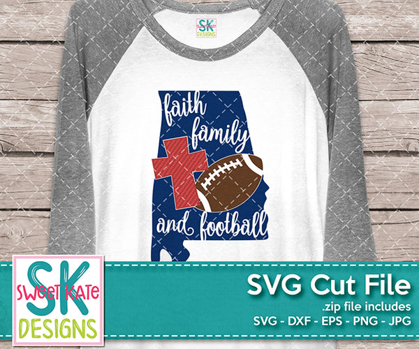 Alabama Faith Family & Football SVG DXF EPS PNG JPG - Sweet Kate Designs