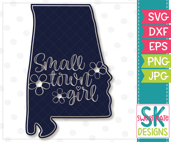 *NEW* Alabama Small Town Girl SVG DXF EPS PNG JPG - Sweet Kate Designs