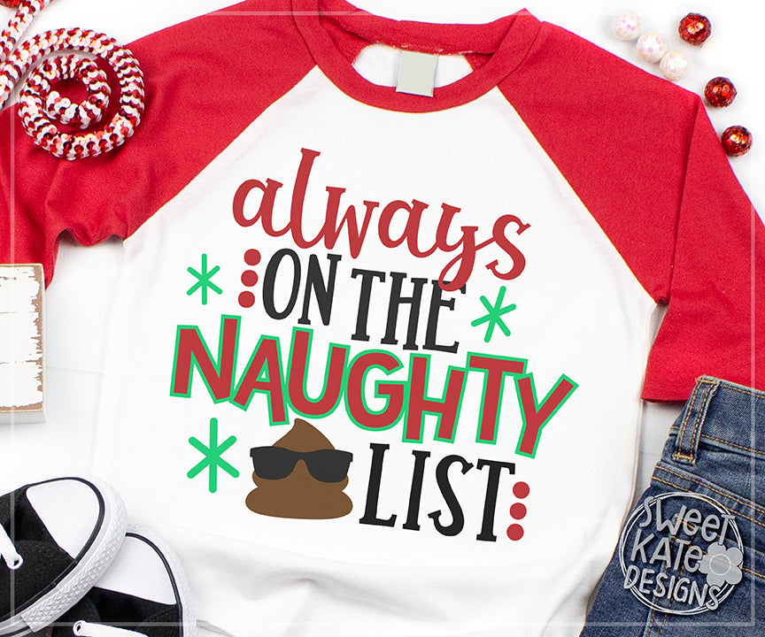 Always on the Naughty List SVG DXF EPS PNG JPG - Sweet Kate Designs