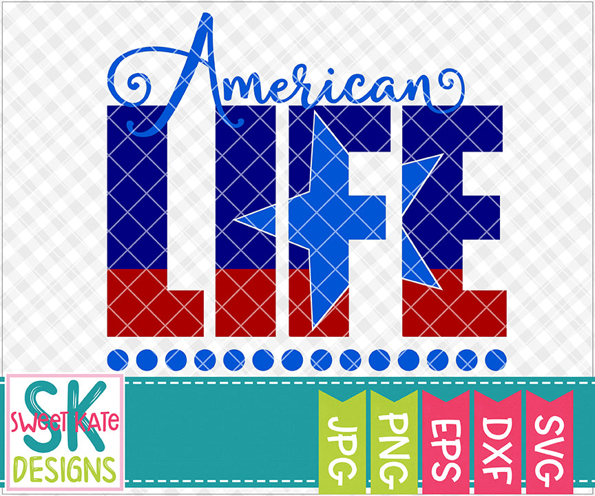 American Life SVG DXF EPS PNG JPG - Sweet Kate Designs