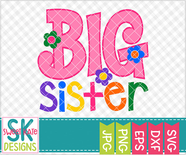 Big Sister SVG DXF EPS PNG JPG - Sweet Kate Designs