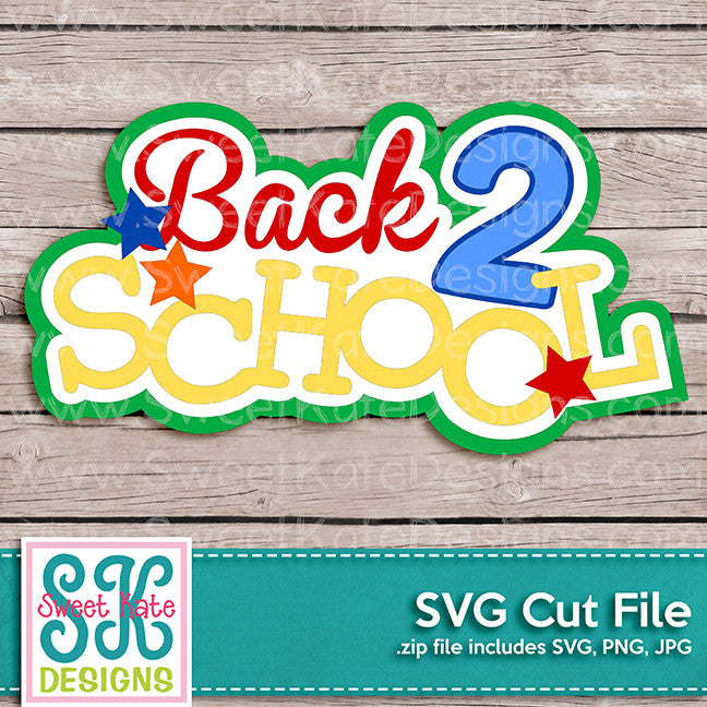 Back 2 School SVG - Sweet Kate Designs