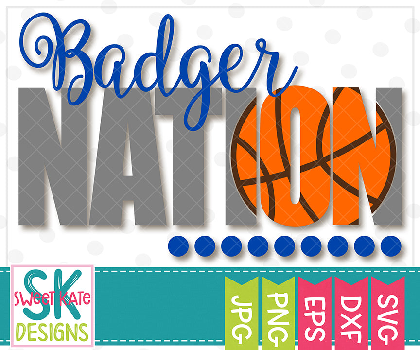 Badger Nation with Knockout Basketball SVG DXF EPS PNG JPG - Sweet Kate Designs