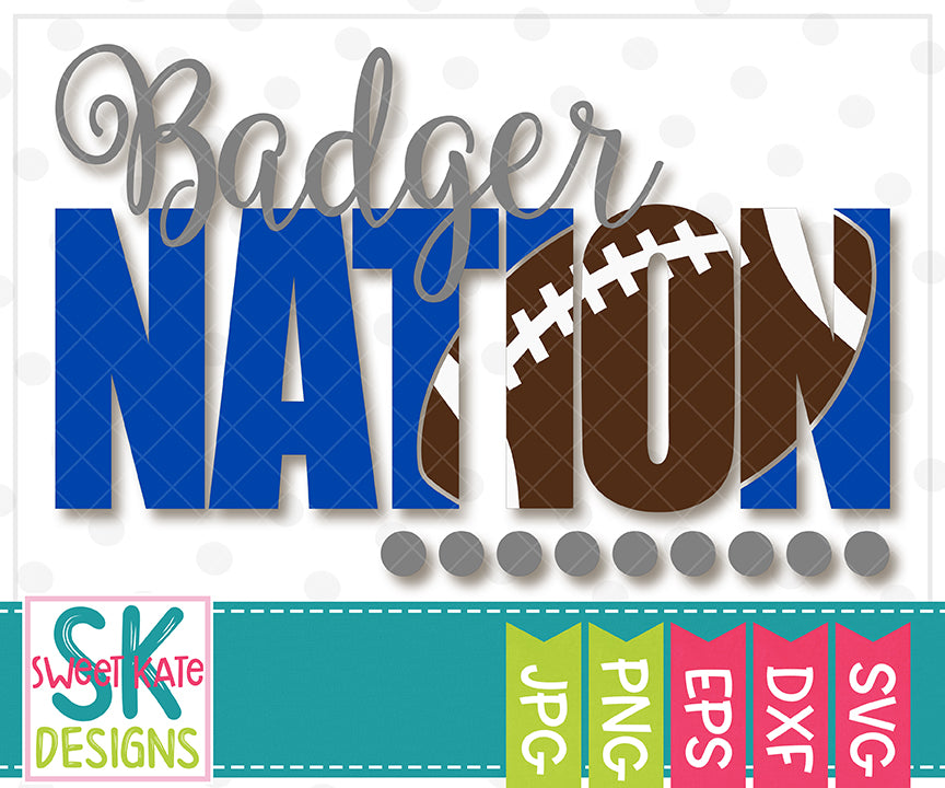 Badger Nation with Knockout Football SVG DXF EPS PNG JPG - Sweet Kate Designs