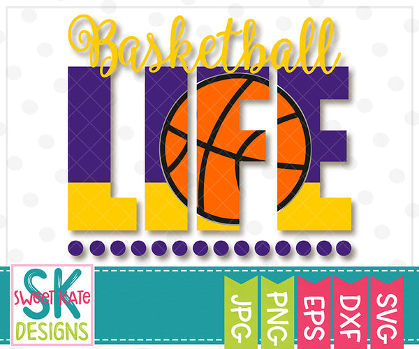 Basketball Life SVG DXF EPS PNG JPG - Sweet Kate Designs