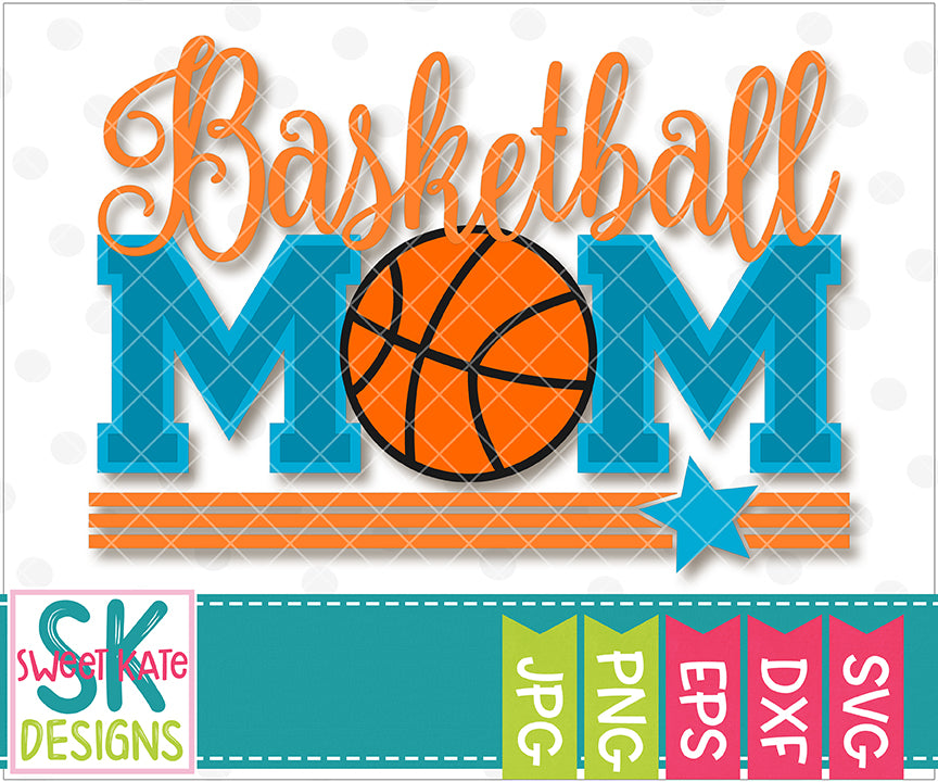 Basketball Mom SVG DXG EPS PNG JPG - Sweet Kate Designs
