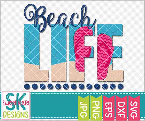 Beach Life SVG DXF EPS PNG JPG - Sweet Kate Designs