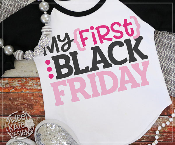 Black Friday My First SVG DXF EPS PNG JPG