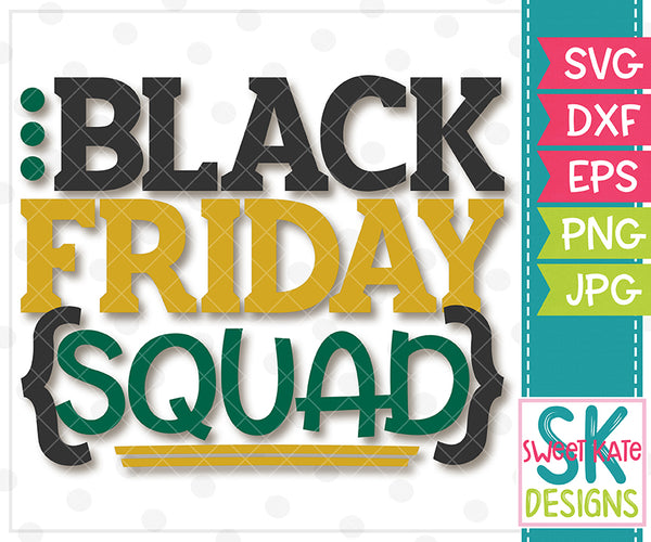 Black Friday Squad SVG DXF EPS PNG JPG - Sweet Kate Designs