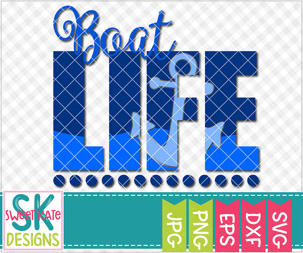 Boat Life SVG DXF EPS PNG JPG - Sweet Kate Designs