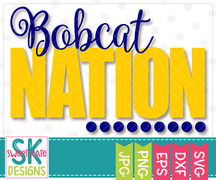 Bobcat Nation SVG DXF EPS PNG JPG - Sweet Kate Designs