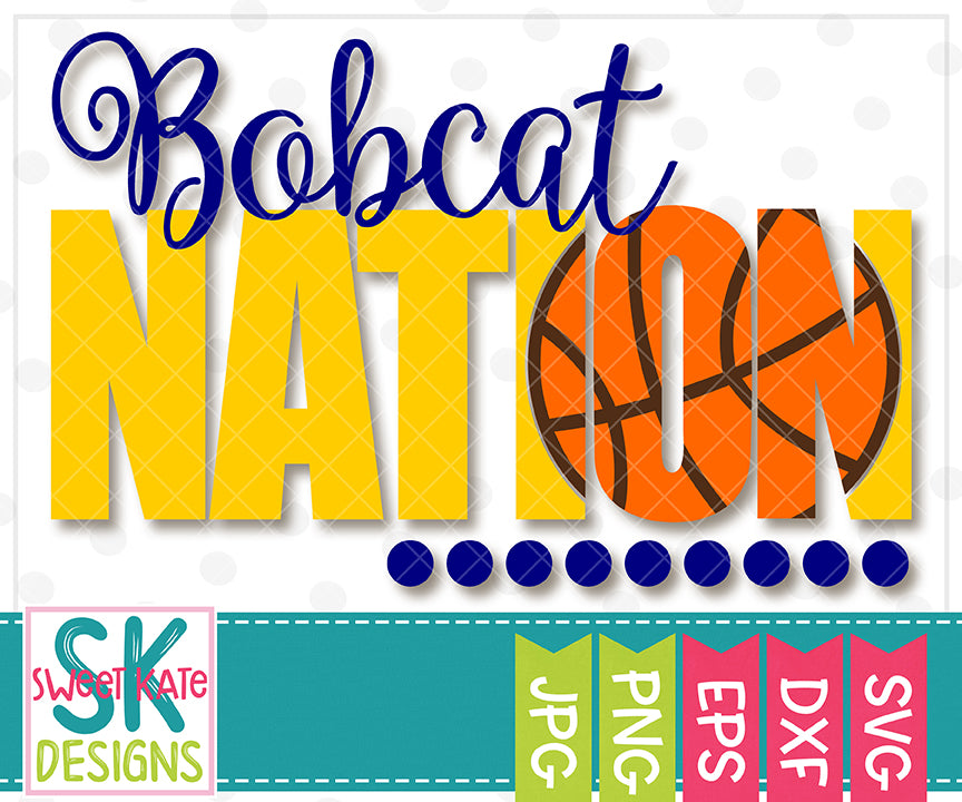 Bobcat Nation with Knockout Basketball SVG DXF EPS PNG JPG - Sweet Kate Designs