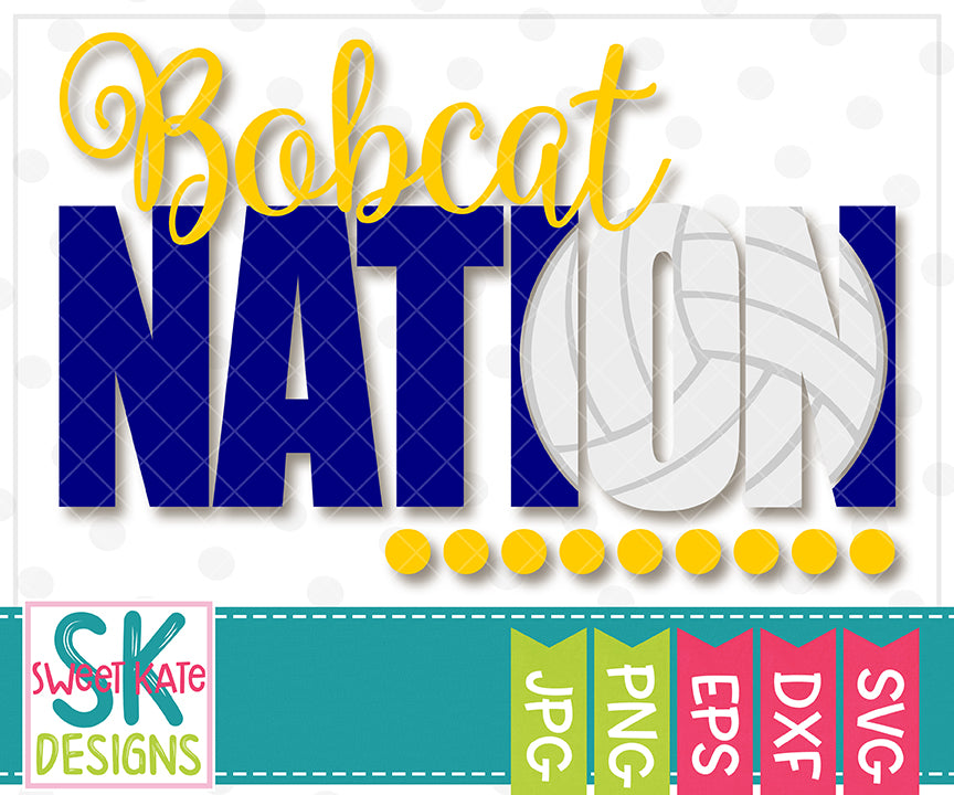 Bobcat Nation with Knockout Volleyball SVG DXF EPS PNG JPG - Sweet Kate Designs