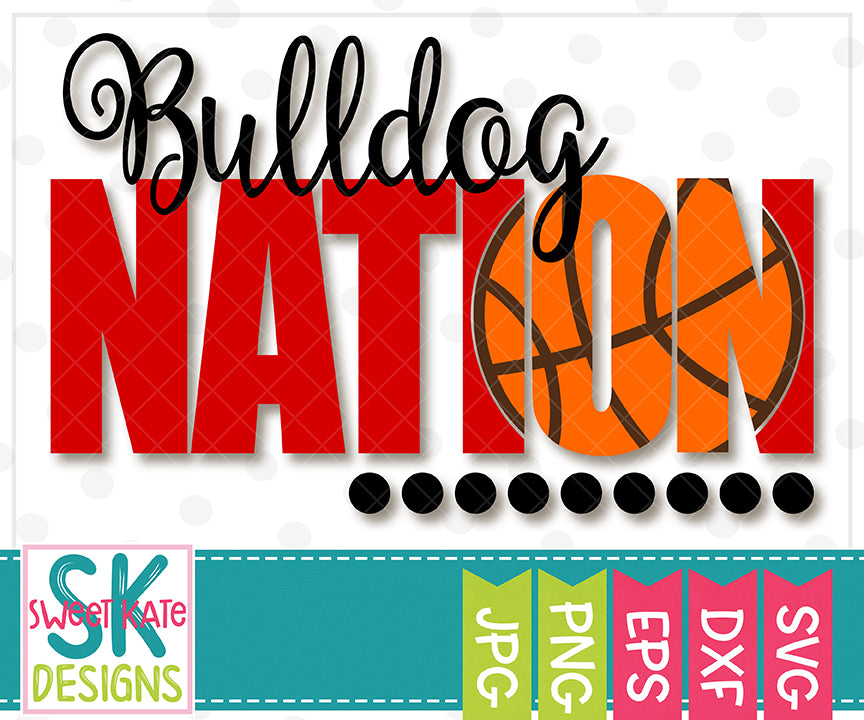 Bulldog Nation with Knockout Basketball SVG DXF EPS PNG JPG - Sweet Kate Designs