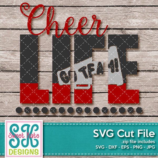 Cheer Life Go Team SVG DXF EPS PNG JPG - Sweet Kate Designs