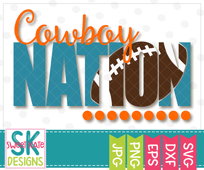 Cowboy Nation with Knockout Football SVG DXF EPS PNG JPG - Sweet Kate Designs
